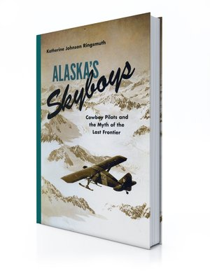 Preview thumbnail for video 'Amazon.com: Alaska's Skyboys: Cowboy Pilots and the Myth of the Last Frontier eBook: Katherine Johnson Ringsmuth: Kindle Store