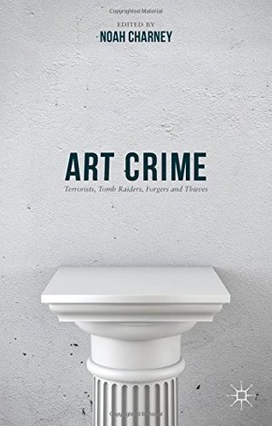 Preview thumbnail for video 'Art Crime: Terrorists, Tomb Raiders, Forgers and Thieves