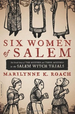 Preview thumbnail for video 'Six Women of Salem: The Untold Story of the Accused and Their Accusers in the Salem Witch Trials