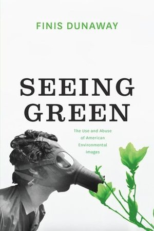 Preview thumbnail for video 'Seeing Green: The Use and Abuse of American Environmental Images