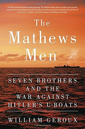 Preview thumbnail for video 'The Mathews Men: Seven Brothers and the War Against Hitler's U-boats
