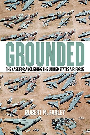 Preview thumbnail for video 'Grounded: The Case for Abolishing the United States Air Force
