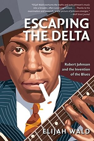 Preview thumbnail for video 'Escaping the Delta: Robert Johnson and the Invention of the Blues