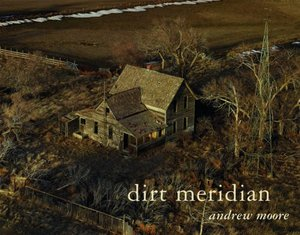 Preview thumbnail for video 'Andrew Moore: Dirt Meridian