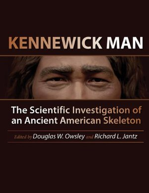 Preview thumbnail for video 'Kennewick Man: The Scientific Investigation of an Ancient American Skeleton (Peopling of the Americas Publications)