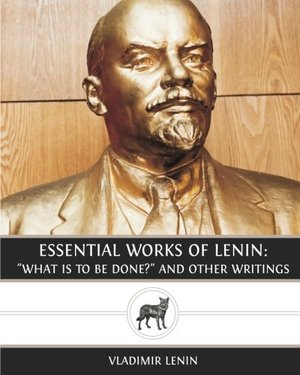 """Preview thumbnail for video 'Essential Works of Lenin: """"What Is To Be Done?"""" and Other Writings"""