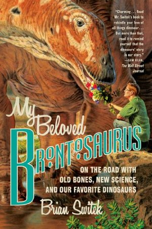 Preview thumbnail for video 'My Beloved Brontosaurus: On the Road with Old Bones, New Science, and Our Favorite Dinosaurs