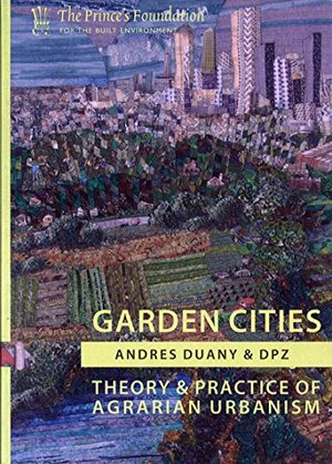 Preview thumbnail for video 'Garden Cities: Theory & Practice of Agrarian Urbanism