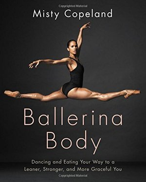 Preview thumbnail for video 'Ballerina Body: Dancing and Eating Your Way to a Leaner, Stronger, and More Graceful You