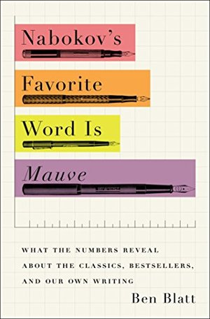 Preview thumbnail for video 'Nabokov's Favorite Word Is Mauve: What the Numbers Reveal About the Classics, Bestsellers, and Our Own Writing